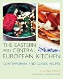 Eastern and Central European Kitchen, Silvena Rowe, 1566566789
