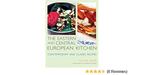 The Eastern And Central European Kitchen Contemporary Classic