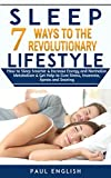 Sleep: 7 Ways to The Revolution Lifestyle How to Sleep Smarter & Increase Energy and Normalize Metabolism & Get Help to Cure Stress, Insomnia, Apnea and … Sleep problems, Insomnia, Apnea, Snoring)