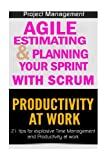 img - for Agile Product Management: Agile Estimating & Planning Your Sprint with Scrum & Productivity 21 Tips (scrum, scrum master, agile development, agile software development) book / textbook / text book
