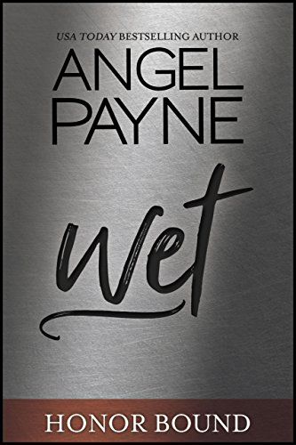 Wet (Honor Bound Book 5) (Wet Series)