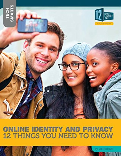 Online Identity and Privacy: 12 Things You Need to Know (Tech Smarts)