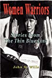 Image of Women Warriors: Stories from the Thin Blue Line