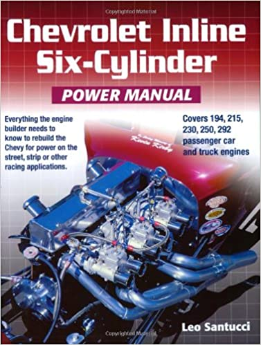 By leo santucci chevrolet inline six-cylinder power manual (2nd.