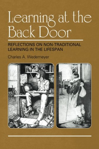 Learning at the Back Door: Reflections on Non-Traditional Learning in the Lifespan