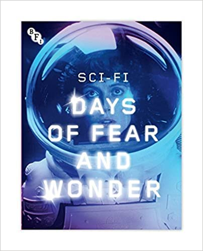 Sci-Fi: Days of Fear and Wonder - A BFI Compendium.: 1 by Various (2014-10-27)
