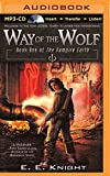 img - for Way of the Wolf (Vampire Earth Series) book / textbook / text book