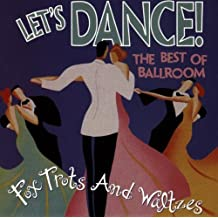 Let's Dance: Best Of Ballroom Foxtrots & Waltzes /