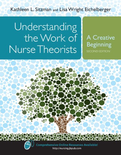 Download Understanding the Work of Nurse Theorists: A Creative Beginning (Sitzman, Understanding the Work of Nursing Theorists) Pdf
