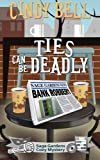img - for Ties Can Be Deadly (Sage Gardens Cozy Mystery) (Volume 4) book / textbook / text book