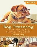 Dog Training: 50 Interesting Dog Behaviours Explained