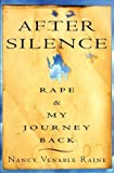img - for After Silence: Rape and My Journey Back by Raine, Nancy Venable (August 11, 1998) Hardcover book / textbook / text book