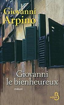 Giovanni le bienheureux par Arpino