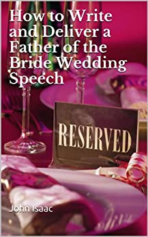 How to Write and Deliver a Father of the Bride Wedding Speech
