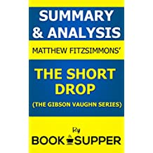 Summary & Analysis: The Short Drop by Matthew Fitzsimmons (The Gibson Vaughn Series)