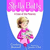 A Case of the Meanies: Stella Batts, Book 4 | Courtney Sheinmel