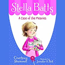 A Case of the Meanies: Stella Batts, Book 4 Audiobook by Courtney Sheinmel Narrated by Cassandra Morris