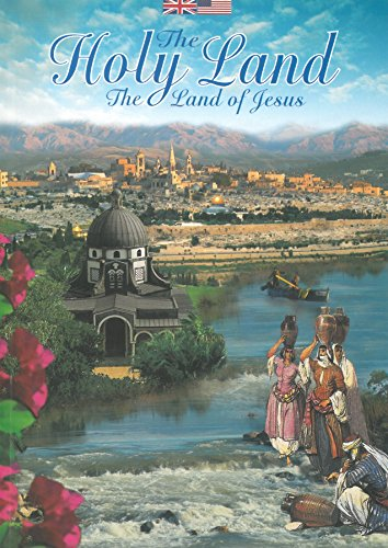 The Holy Land: The Land of Jesus (Holy Land Pictures)
