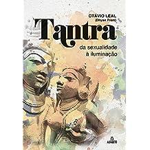 Tantra. Da Sexualidade à Iluminação
