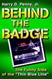 Behind the Badge, Harry D. Penny, 0939040476