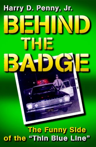 Download Behind the Badge: The Funny Side of the Thin Blue Line PDF