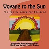 img - for Voyage to the Sun: A Children's Version of the Tao te Ching book / textbook / text book