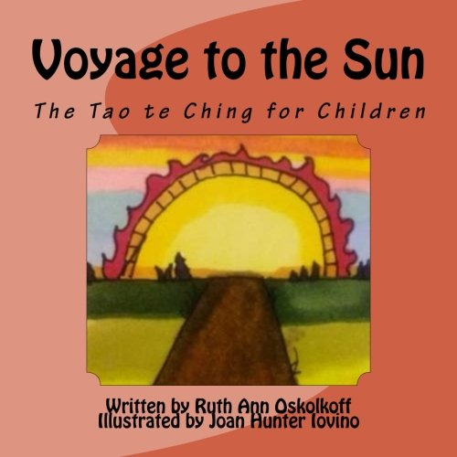 Voyage to the Sun: A Children's Version of the Tao te Ching