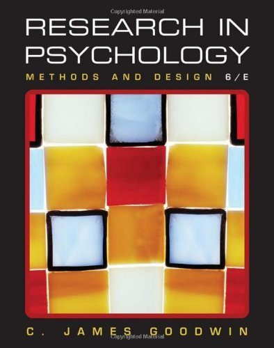 Research In Psychology: Methods and Design by Goodwin, C. James 6th (sixth) edition [Hardcover(2009)]