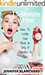 The 15-Minute Writer: How To Write Yo...