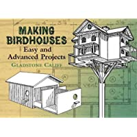 Making Birdhouses: Easy and Advanced Projects (Dover Books on Woodworking & Carving) (Dover Woodworking)
