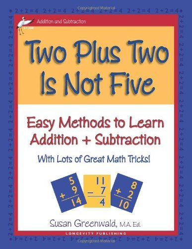 Two Plus Two Is Not Five (Easy Methods to Learn Addition & Subtraction) by Susan R. Greenwald (2006-04-07)