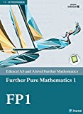 Edexcel AS and A level Further Mathematics Further Pure Mathematics 1 (A level Maths and Further Maths 2017)