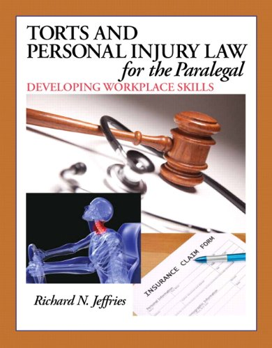Torts and Personal Injury Law for the Paralegal: Developing Workplace Skills