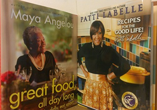 2 Volumes of African American Cookbooks: Maya Angelou's Great Food, All Day Long: Cook Splendidly, Eat Smart & Patti LaBelle's Recipes for the Good Life