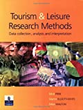 Tourism and Leisure Research Methods: Data Collection, Analysis, and Interpretation
