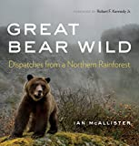 img - for Great Bear Wild: Dispatches from a Northern Rainforest book / textbook / text book