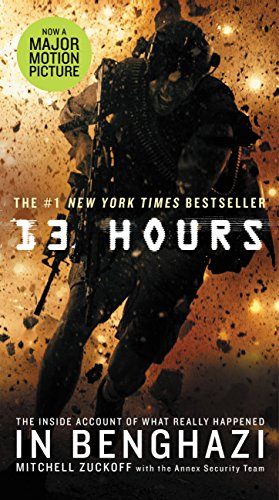 13 Hours: The Inside Account of What Really Happened In Benghazi by [Team, Mitchell Zuckoff with the Annex Security]