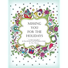 Missing You for the Holidays: An Adult Coloring Book for Those Missing a Loved One During the Holidays