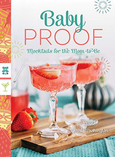- Baby Proof: Mocktails for the Mom-to-Be