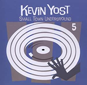 Kevin Yost - Small Town Underground