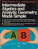 Intermediate Algebra and Analytic Geometry Made Simple, William R. Gondin and Bernard Sohmer, 0385004370