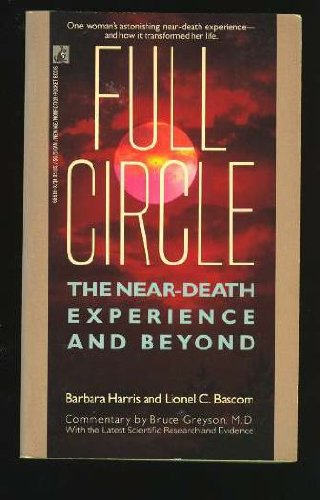 FULL CIRCLE: THE NEAR DEATH EXPERIENCE AND BEYOND