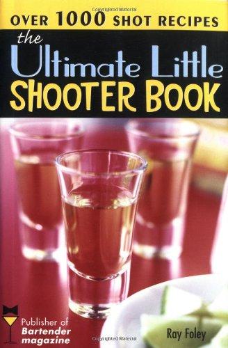 The Ultimate Little Shooter Book (Bartender Magazine)