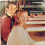 Music for a Royal Wedding The Princess Anne & Captain Mark Phillips