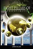 Eight Pillars of Prosperity by James Allen, James Allen, 965912418X