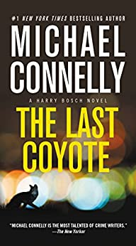 The Last Coyote (A Harry Bosch Novel Book 4) by [Connelly, Michael]