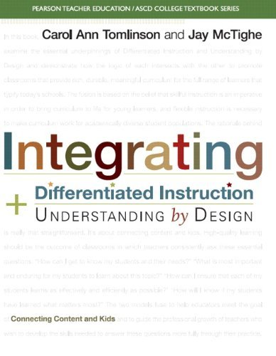 By Carol Ann Tomlinson Integrating Differentiated Instruction and Understanding by Design: Connecting Content and Kids (Pea (1st Edition)