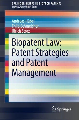 Biopatent Law: Patent Strategies and Patent Management (SpringerBriefs in Biotech Patents)