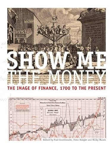 Show Me the Money: The Image of Finance, 1700 to the Present