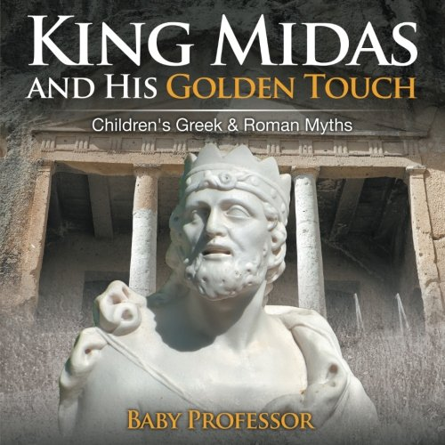 King Midas and His Golden Touch-Children's Greek & Roman Myths